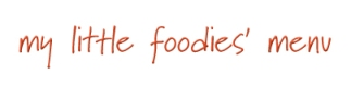 My Little Foodies' Menu
